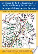 Explorando la biodiverisdad, el medio ambiente y las perspectivas de los pobladores en áreas boscosas: métodos para la valoración multidisciplinaria del paisaje