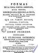 Fama y obras posthumas del fenix de Mexico, dezima musa, poetisa americana, Sor Juana Inés de la Cruz ..., 1