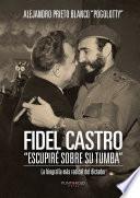 Fidel Castro Escupiré sobre su tumba