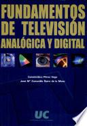 Fundamentos de televisión analógica y digital