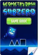 Geometry Dash Subzero, Tricks, Tips, Cheats App, Game Guide Unofficial
