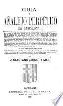 Guía y añalejo perpétuo de Barcelona ...