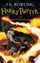 Harry Potter Y El Misterio del Príncipe (Harry Potter 6) / Harry Potter and the Half-Blood Prince