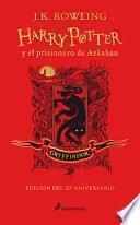 Harry Potter y el Prisionero de Azkaban. Edición Gryffindor / Harry Potter and the Prisoner of Azkaban. Gryffindor Edition