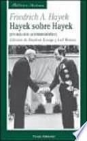 Hayek sobre Hayek