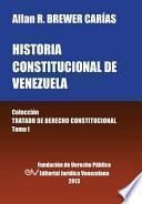 Historia Constitucional de Venezuela. Coleccion Tratado de Derecho Constitucional