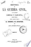 Historia de la Guerra Civil, y de los Partidos Liberal y Carlista: (1869. 696 p, [2] h. de lám.)