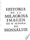 Historia de la milagrosa imagen de Ntra. Sra. de Monsalud