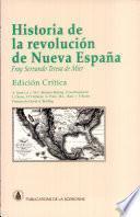 Historia de la revolución de Nueva España, antiguamente Anáhuac, ó, Verdadero origen y causas de ella con la relación de sus progresos hasta el presente año de 1813