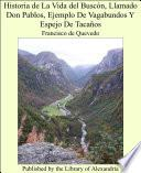 Historia de la vida del BuscÑn llamado don Pablos, ejemplo de vagabundos y espejo de tacaÐos