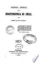 Historia jeneral de la independencia de Chile