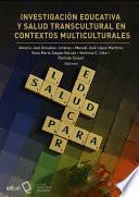 Investigación educativa y salud transcultural en contextos multiculturales