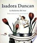 Isadora Duncan : la Bailarina Del Mar