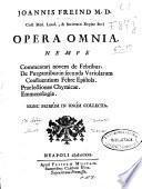 Joannis Freind ... Opera omnia