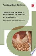 La administración pública en la Constitución mexicana