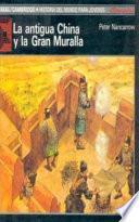 La antigua China y la Gran Muralla
