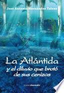 La Atlántida y el diluvio que brotó de sus cenizas