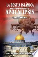 La Bestia Isl‡mica profetizada en el libro de Apocalipsis