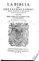 La Biblia, que es, los sacros libros del vieio y nuevo testamento