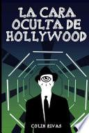 La Cara Oculta de Hollywood