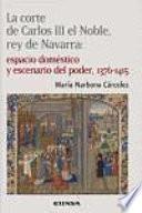La corte de Carlos III el Noble, rey de Navarra