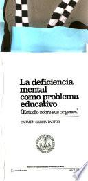 La deficiencia mental como problema educativo