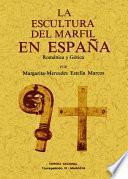 La escultura del marfil en España : romántica y gótica