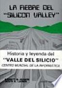 La fiebre del silicón valley