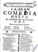La Gran Comedia Nveva, El Castigo De La Lascivia. D. M. P.