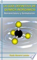 La guía definitiva de química inorgánica - Nomenclatura y formulación