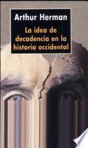 La idea de decadencia en la historia occidental