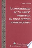 La imposibilidad de la mujer presentada en cinco novelas postfranquistas