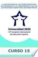 La integración de las Tecnologías para el Aprendizaje y el Conocimiento (TAC) en los procesos formativos universitarios