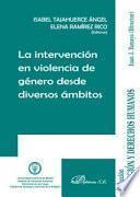 La intervención en violencia de género desde diversos ámbitos.