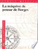 La máquina de pensar de Borges