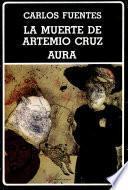 La muerte de Artemio Cruz ; Aura