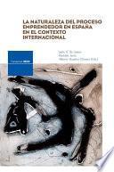 La naturaleza del proceso emprendedor en España en el contexto internacional