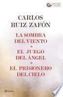 La Sombra del Viento + El Juego del Ángel + El Prisionero del Cielo (pack)