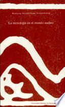 La Tecnología en el mundo andino: Subsistencia y mensuración