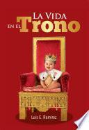 La vida en el trono