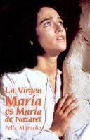 La virgen María es María de Nazaret