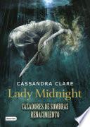 Lady Midnight. Cazadores de sombras: Renacimiento