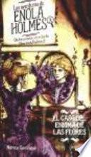 Las aventuras de Enola Holmes 3 (La hermana secreta de Sherlock Holmes). El caso del enigma de las flores
