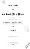 Leyes del Territorio de Nuevo Mejico decretadas por la Assamblea Legislativa de 1871-72
