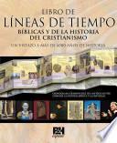 Libro de lineas de tiempo de la Biblia y de la historia del cristianismo / Rose Book of Bible & Christian History Time Lines