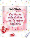 Los besos más dulces son la mejor medicina - Paris Yolanda