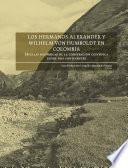 Los hermanos Alexander y Wilhelm von Humboldt en Colombia