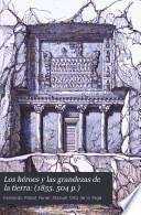 Los héroes y las grandezas de la tierra: (1855. 504 p.)