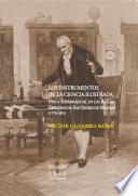 Los instrumentos de la ciencia ilustrada. Física experimental en los reales estudios de San Isidro de Madrid (1770-1835)