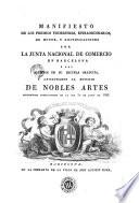 Manifiesto de los premios trimestrales, estraordinarios, de honor, y gratificaciones por la Junta Nacional de Comercio en Barcelona á los alumnos de la Escuela Gratuita y aficionados al estudio de nobles artes, distribuidos publicamente en el dia 1o de junio de 1822